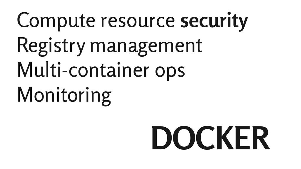 Compute resource security Registry management M...