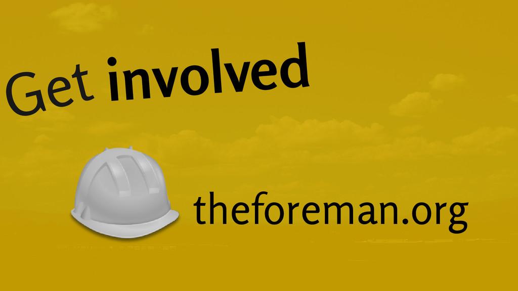 Get involved theforeman.org