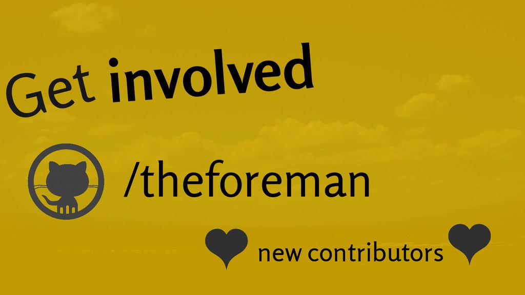Get involved /theforeman new contributors