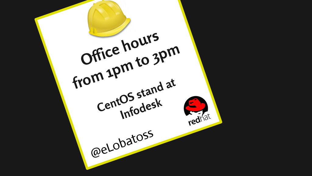 @eLobatoss Office hours from 1pm to 3pm CentOS ...