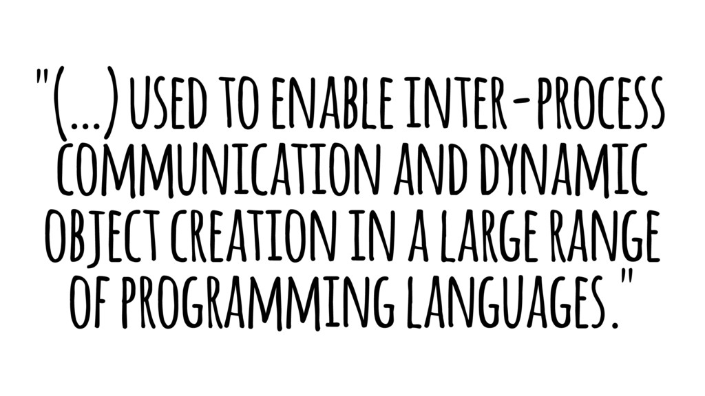 """(…) used to enable inter-process communication..."