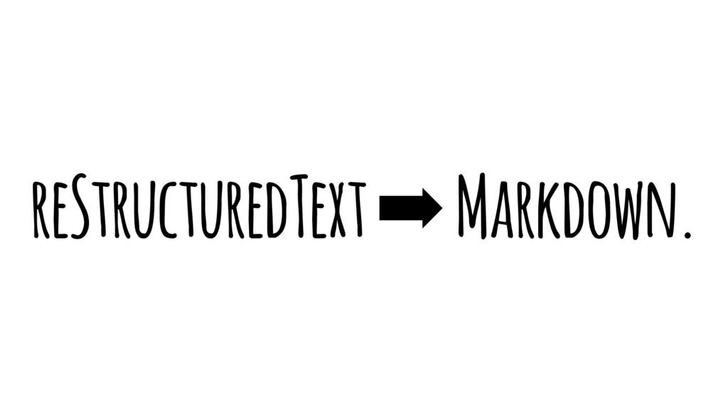 reStructuredText ➡ Markdown.