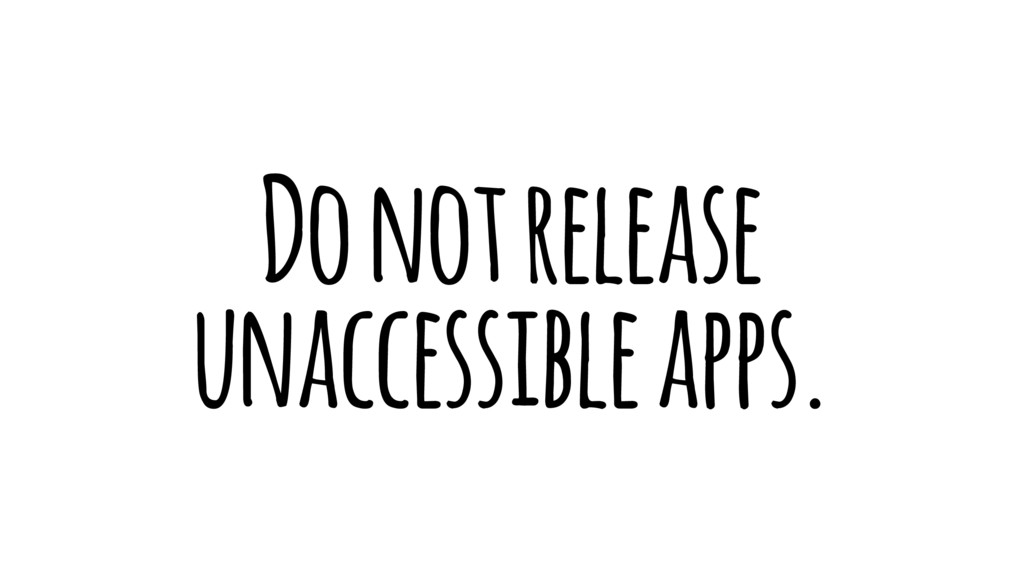 Do not release unaccessible apps.