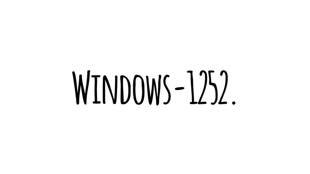 Windows-1252.