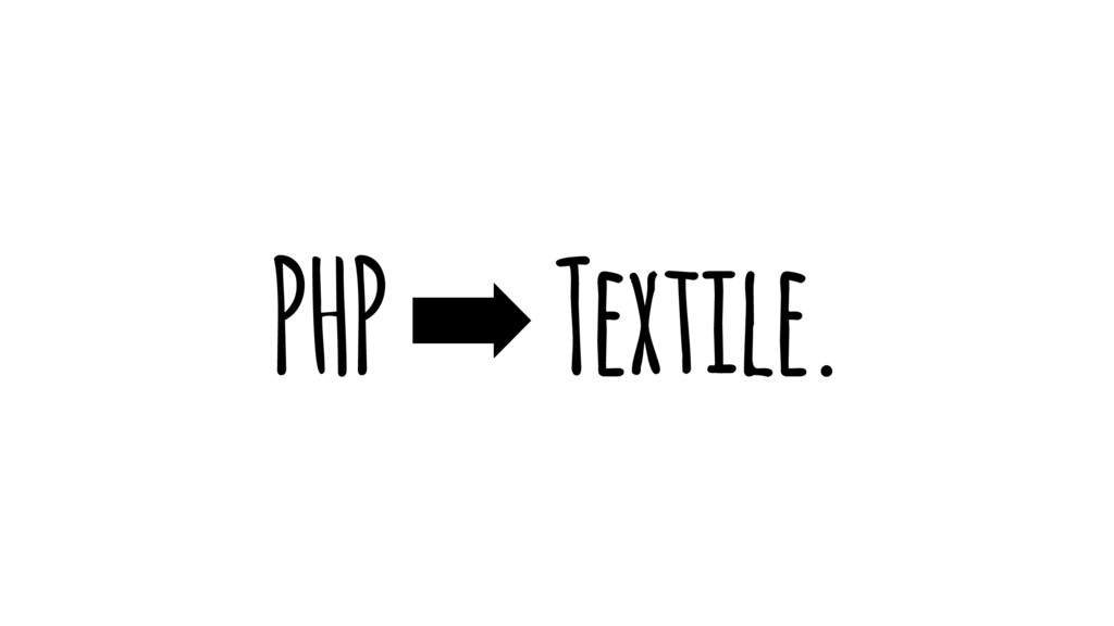 PHP ➡ Textile.