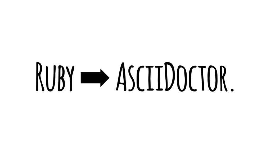 Ruby ➡ AsciiDoctor.