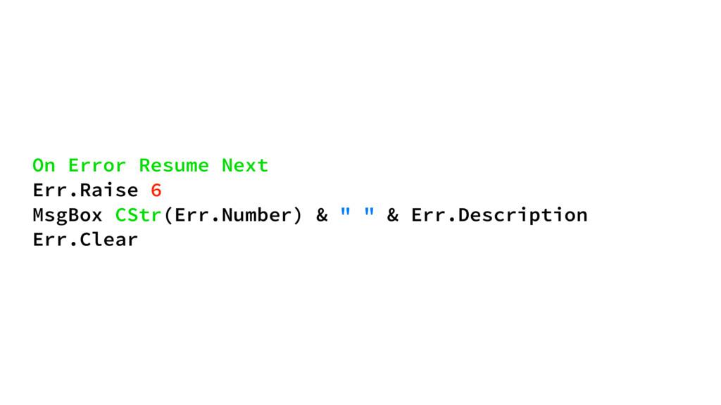On Error Resume Next Err.Raise 6 MsgBox CStr(Er...