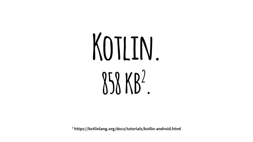 Kotlin. 858 KB2. 2 https://kotlinlang.org/docs/...