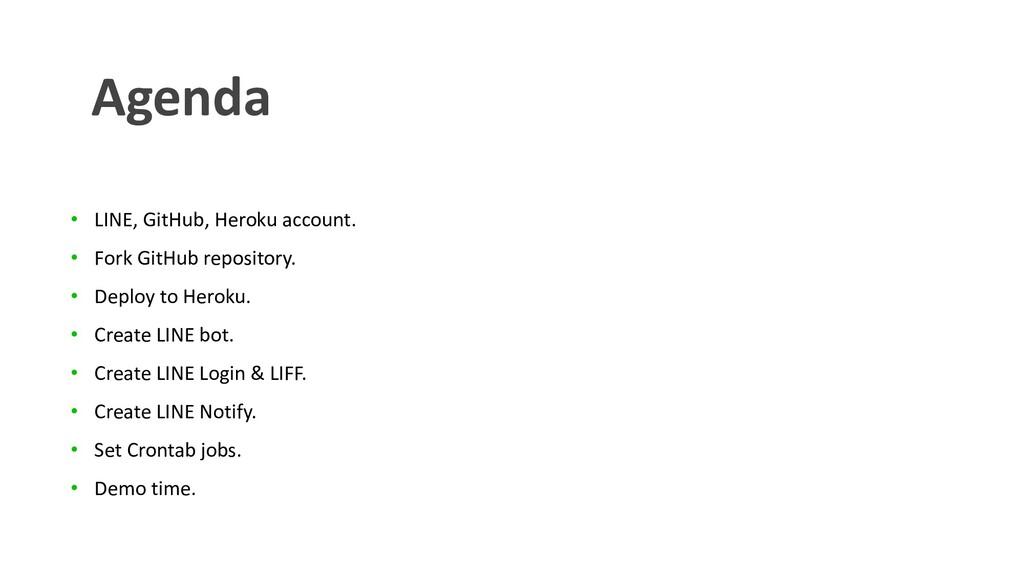 • LINE, GitHub, Heroku account. • Fork GitHub r...