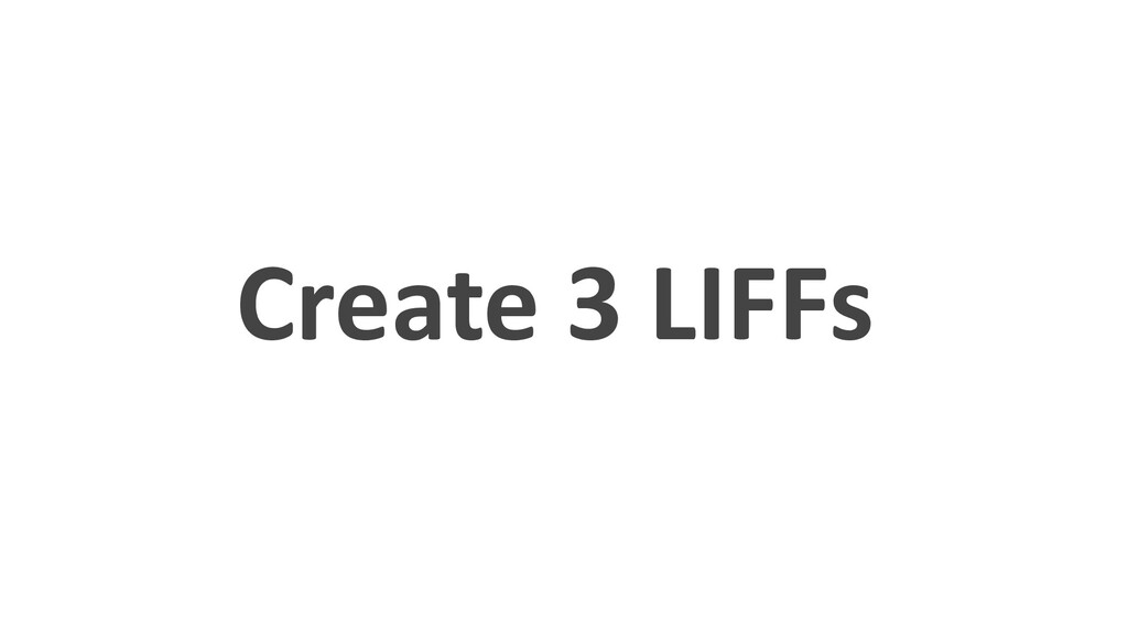 Create 3 LIFFs