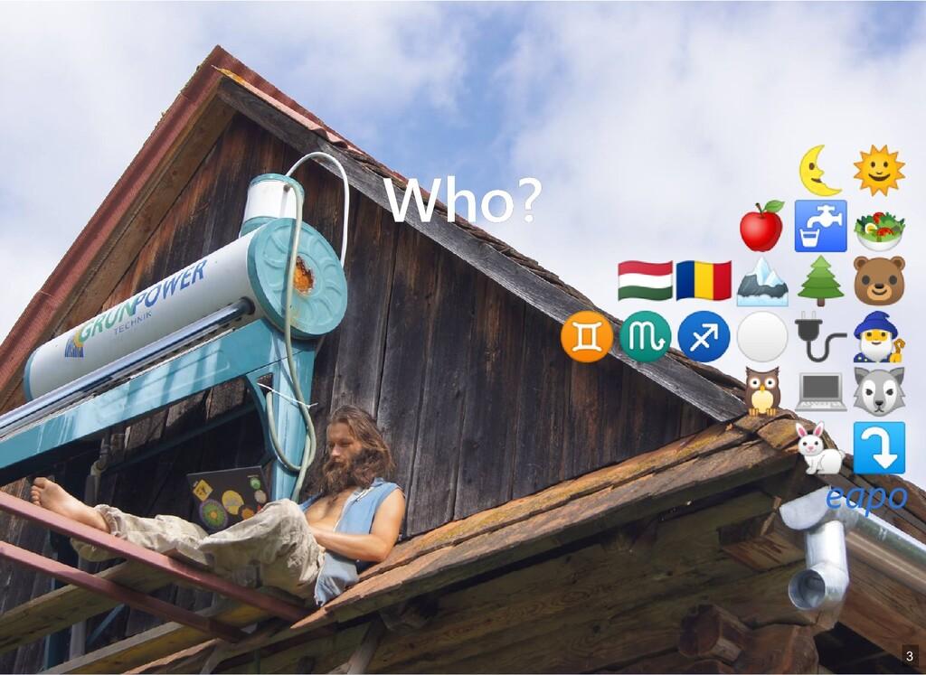Who? Who? eapo eapo 3 3