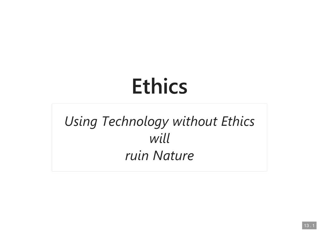 Ethics Ethics Using Technology without Ethics U...