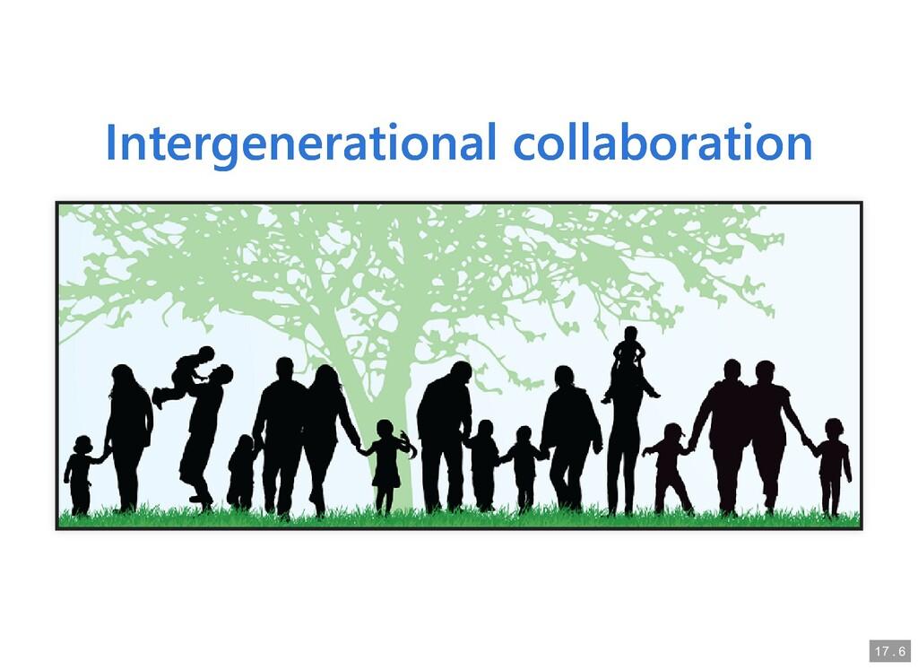 Intergenerational collaboration Intergeneration...