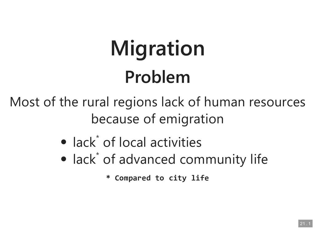 Migration Migration Problem Problem Most of the...