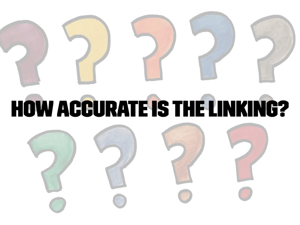 How accurate is the linking?