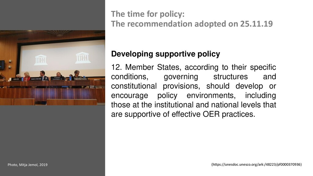 The time for policy: The recommendation adopted...