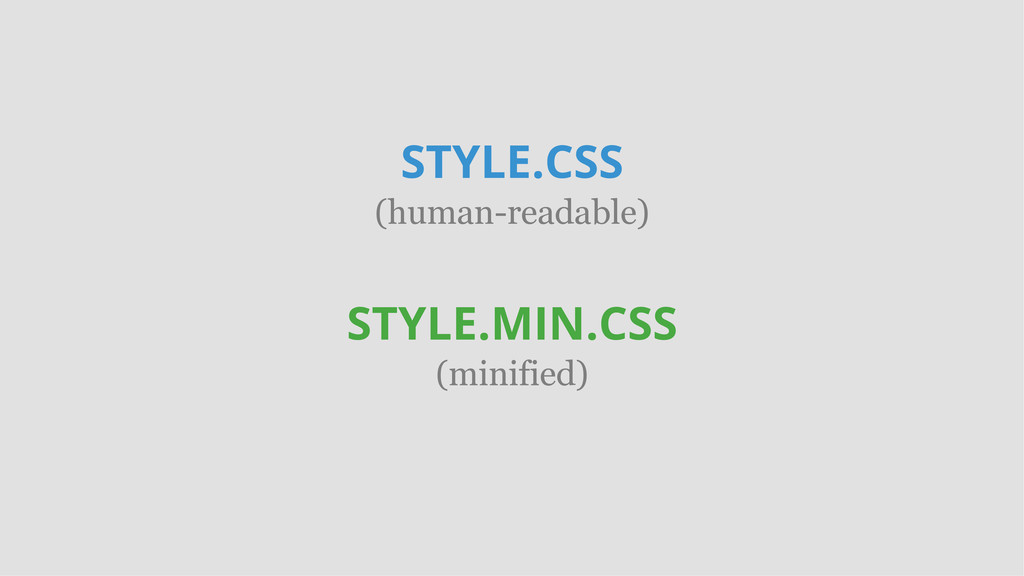 STYLE.CSS (human-readable) STYLE.MIN.CSS (minif...