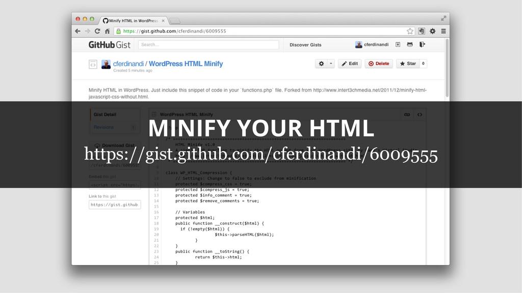 MINIFY YOUR HTML https://gist.github.com/cferdi...