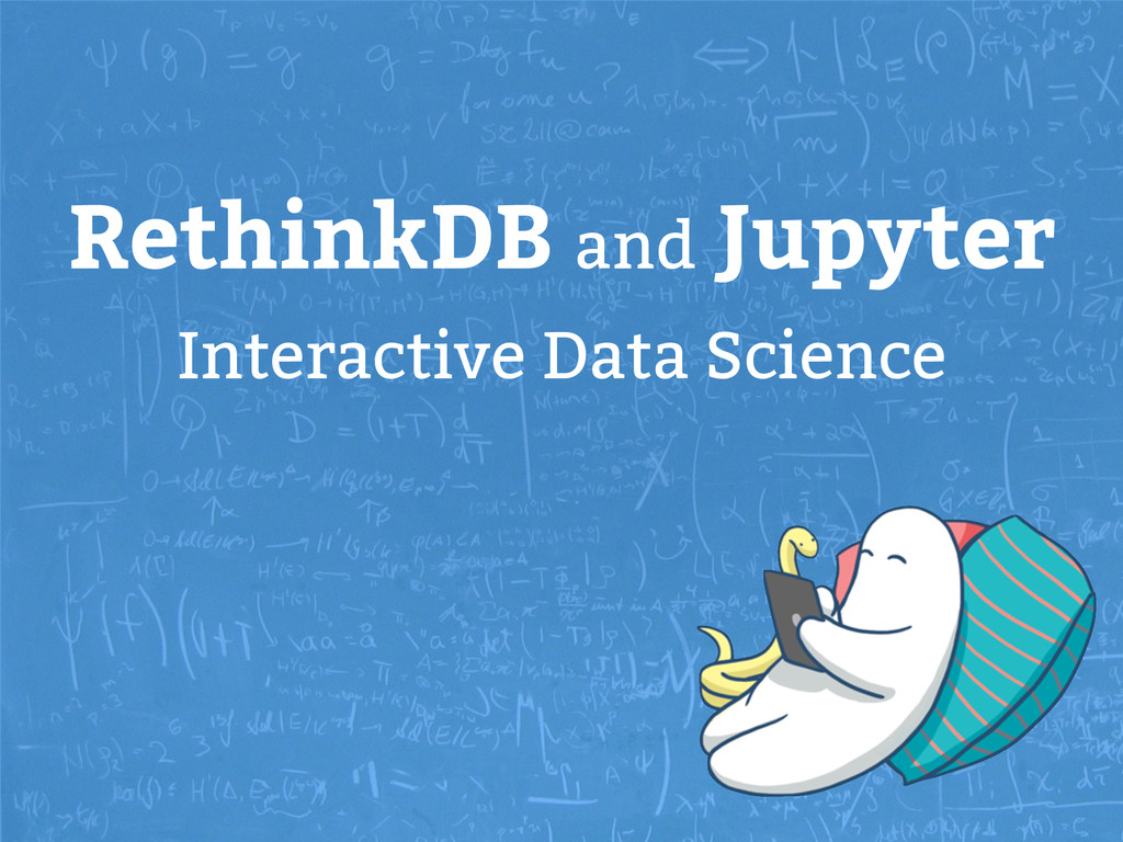 RethinkDB and Jupyter Interactive Data Science