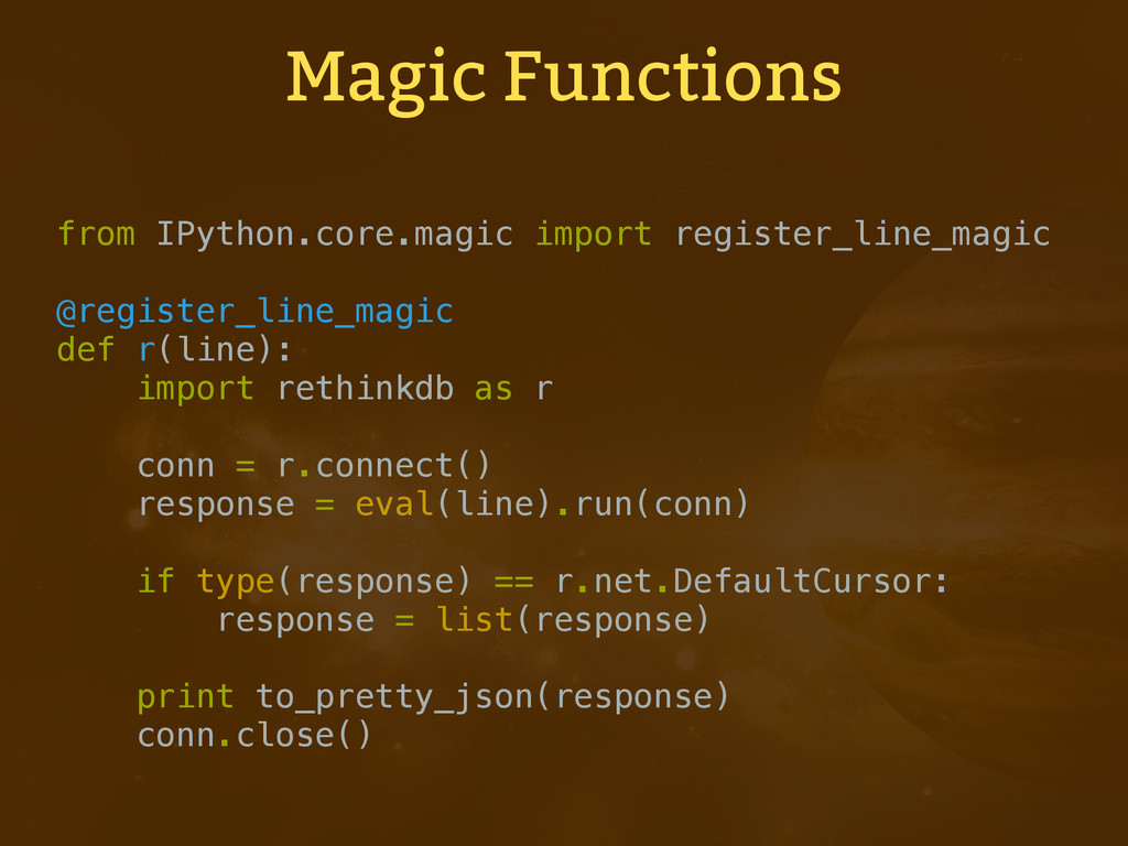 Magic Functions from IPython.core.magic import ...