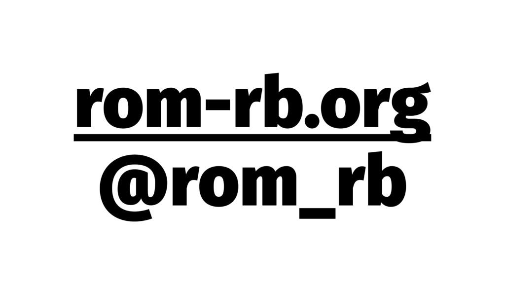 rom-rb.org @rom_rb