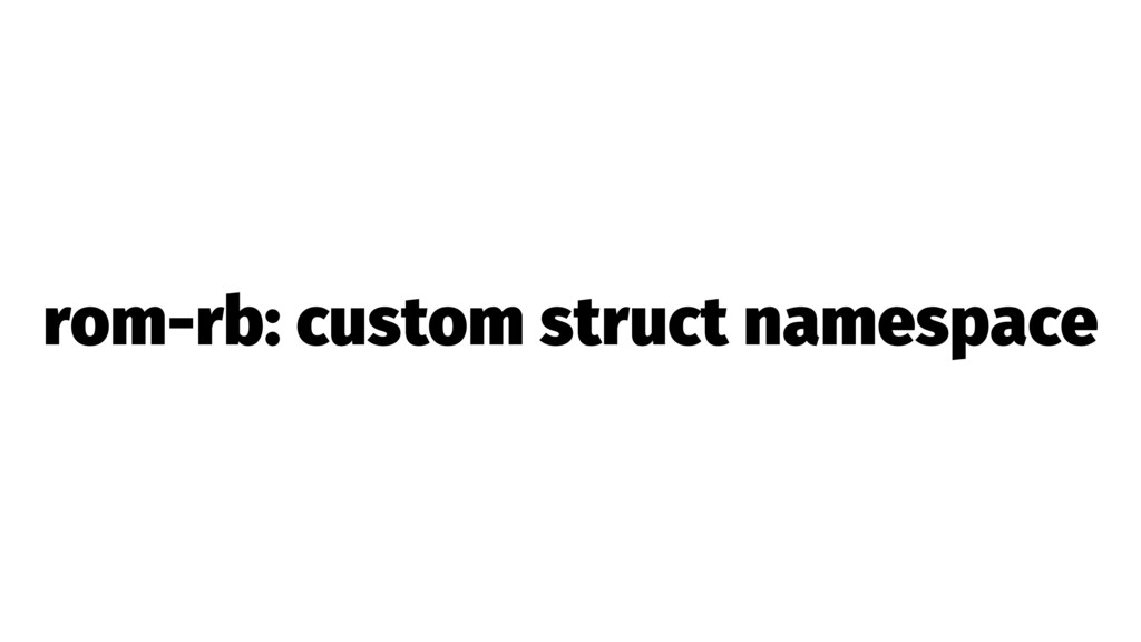 rom-rb: custom struct namespace