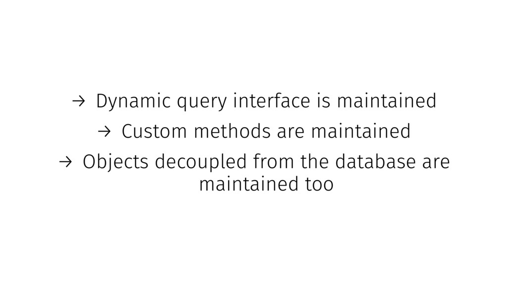 → Dynamic query interface is maintained → Custo...