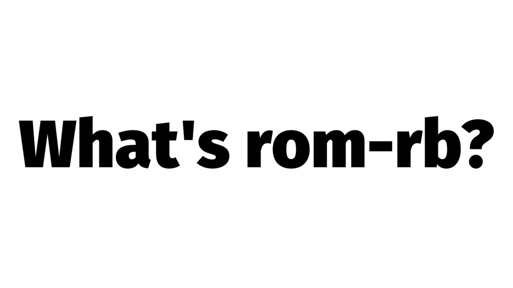 What's rom-rb?