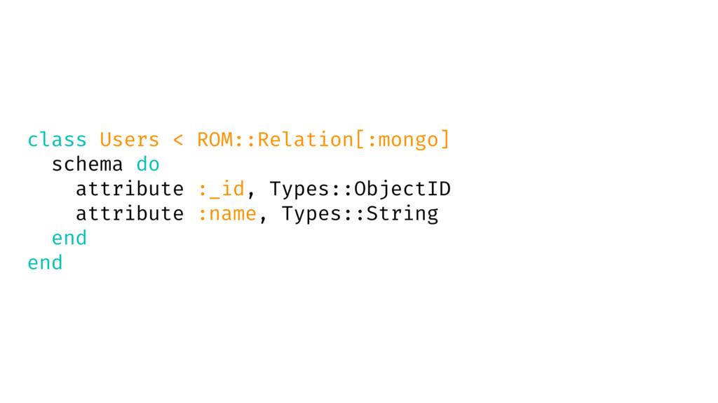 class Users < ROM::Relation[:mongo] schema do a...