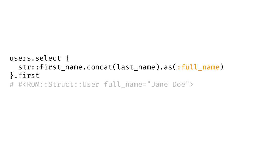 users.select { str::first_name.concat(last_name...