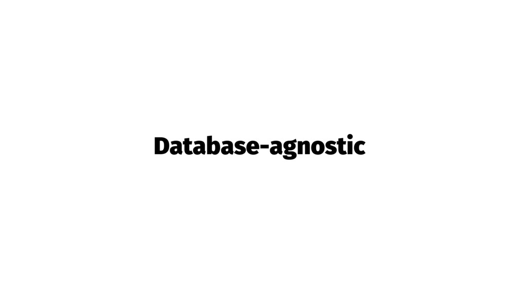 Database-agnostic