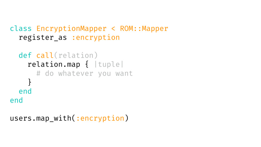 class EncryptionMapper < ROM::Mapper register_a...