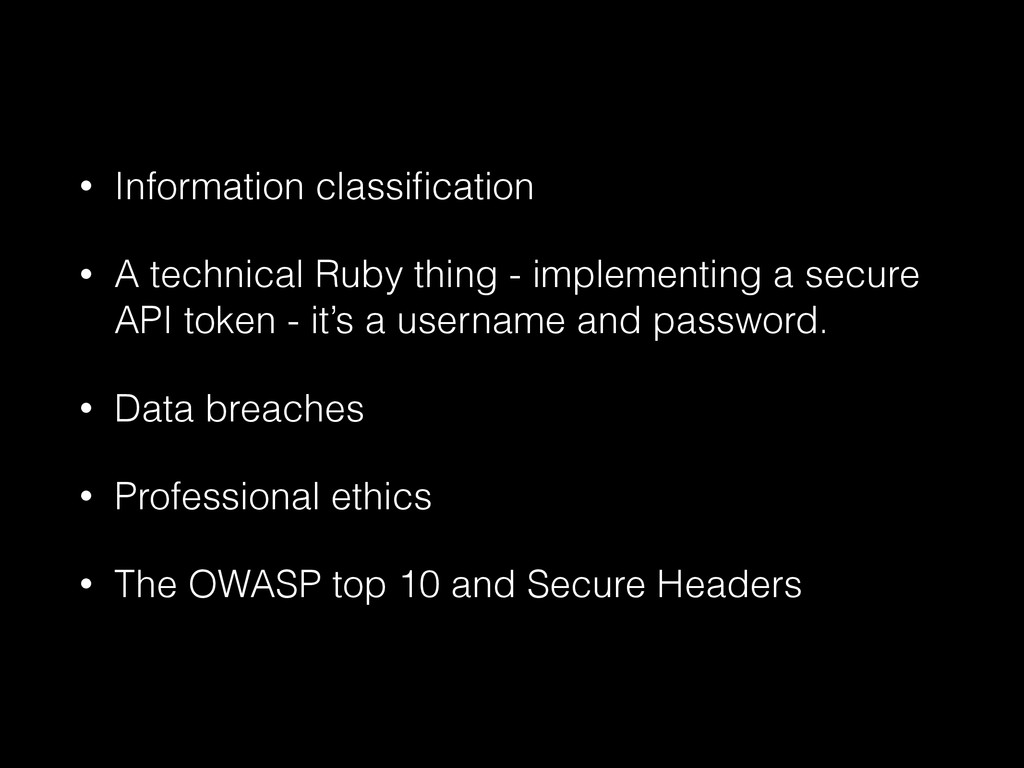 • Information classification • A technical Ruby ...