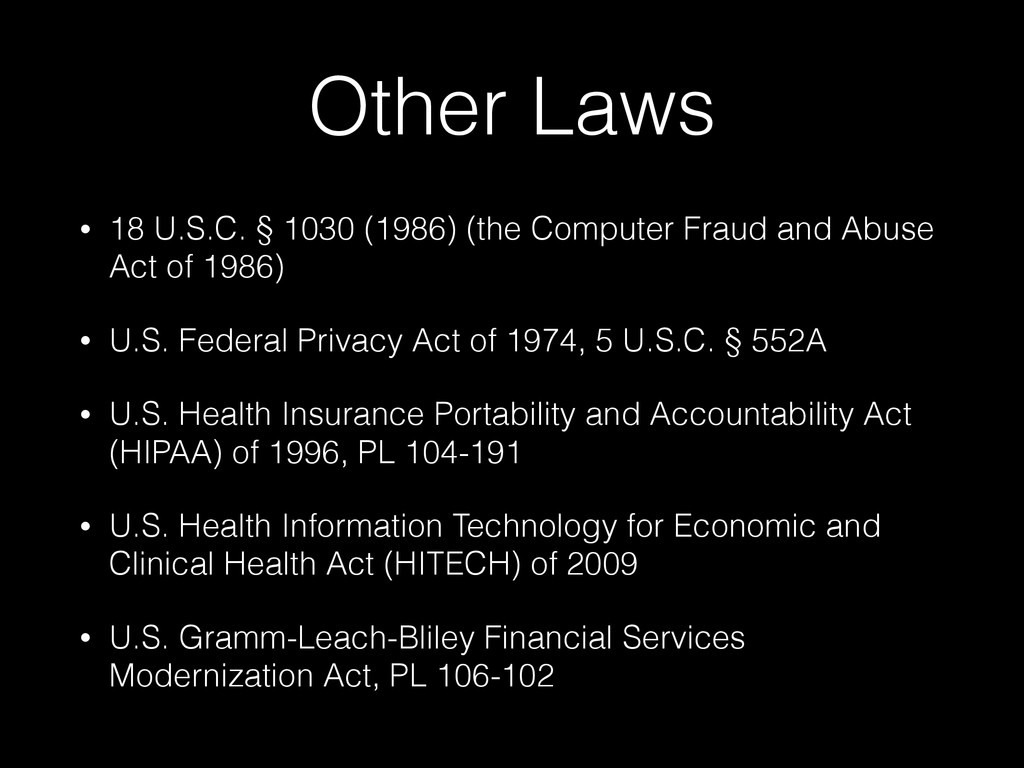 Other Laws • 18 U.S.C. § 1030 (1986) (the Compu...