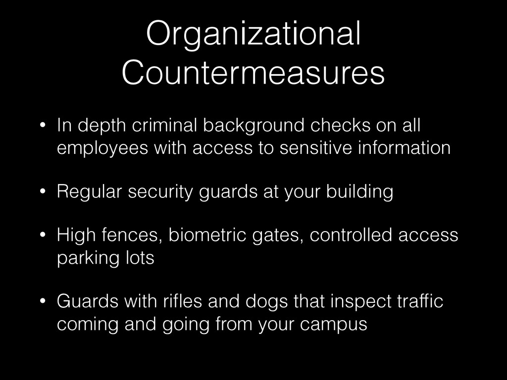 Organizational Countermeasures • In depth crimi...
