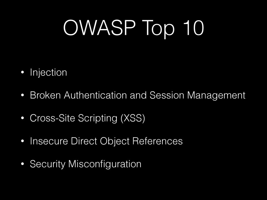 OWASP Top 10 • Injection • Broken Authenticatio...