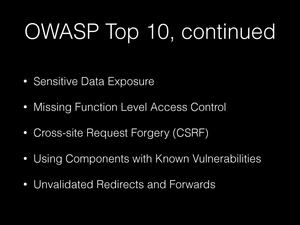 OWASP Top 10, continued • Sensitive Data Exposu...