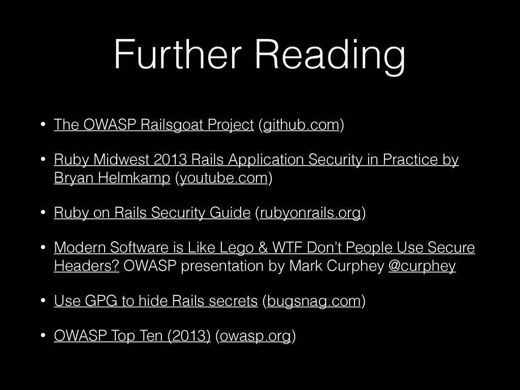 Further Reading • The OWASP Railsgoat Project (...
