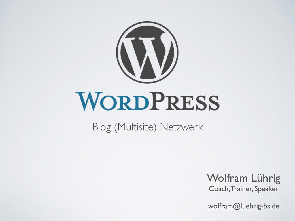 Blog (Multisite) Netzwerk Wolfram Lührig Coach,...