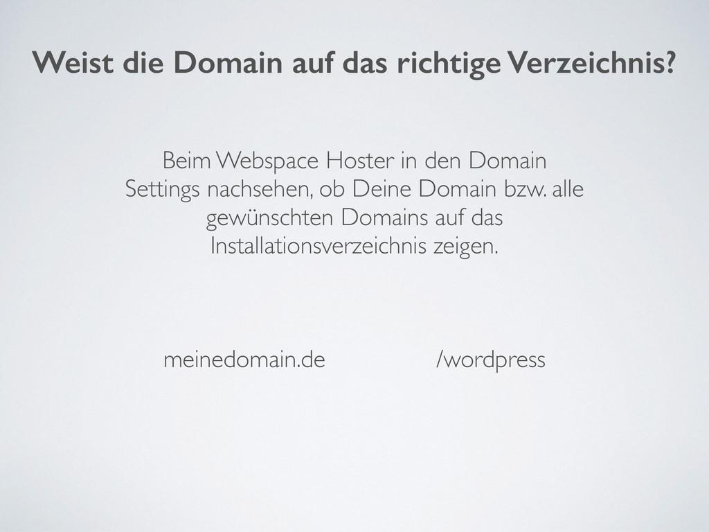 Weist die Domain auf das richtige Verzeichnis? ...
