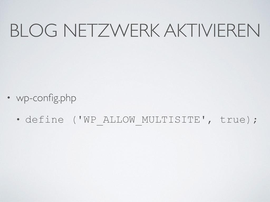 BLOG NETZWERK AKTIVIEREN • wp-config.php • defin...