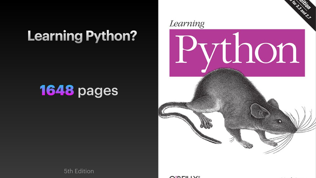 Learning Python? 1648 pages 5th Edition