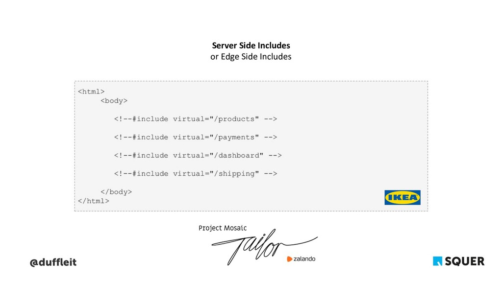 @duffleit Server Side Includes or Edge Side Inc...
