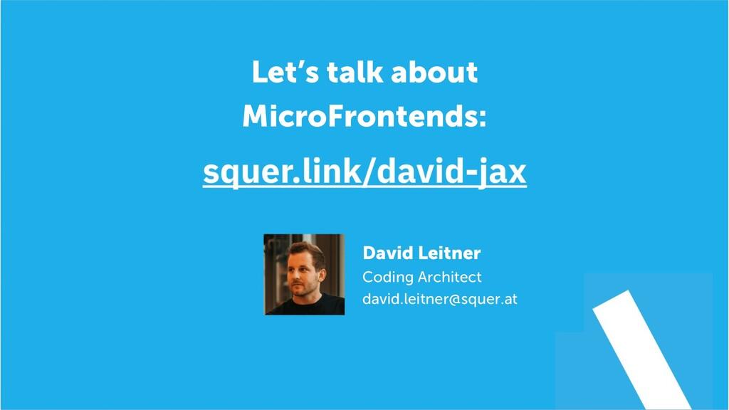 @duffleit Let's talk about MicroFrontends: Davi...