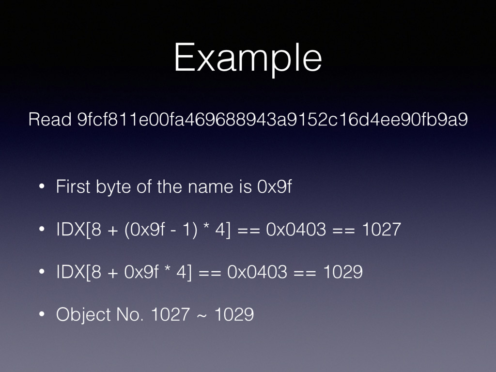 Example • First byte of the name is 0x9f • IDX[...