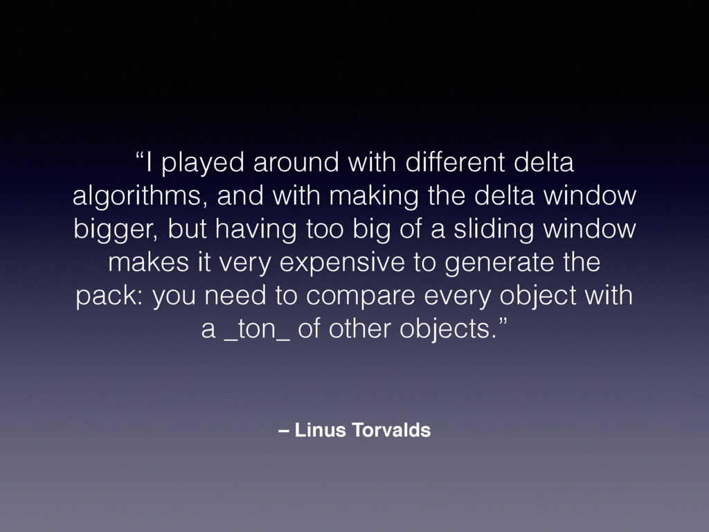 "– Linus Torvalds ""I played around with differen..."