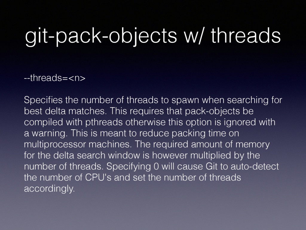 git-pack-objects w/ threads --threads=<n> Speci...