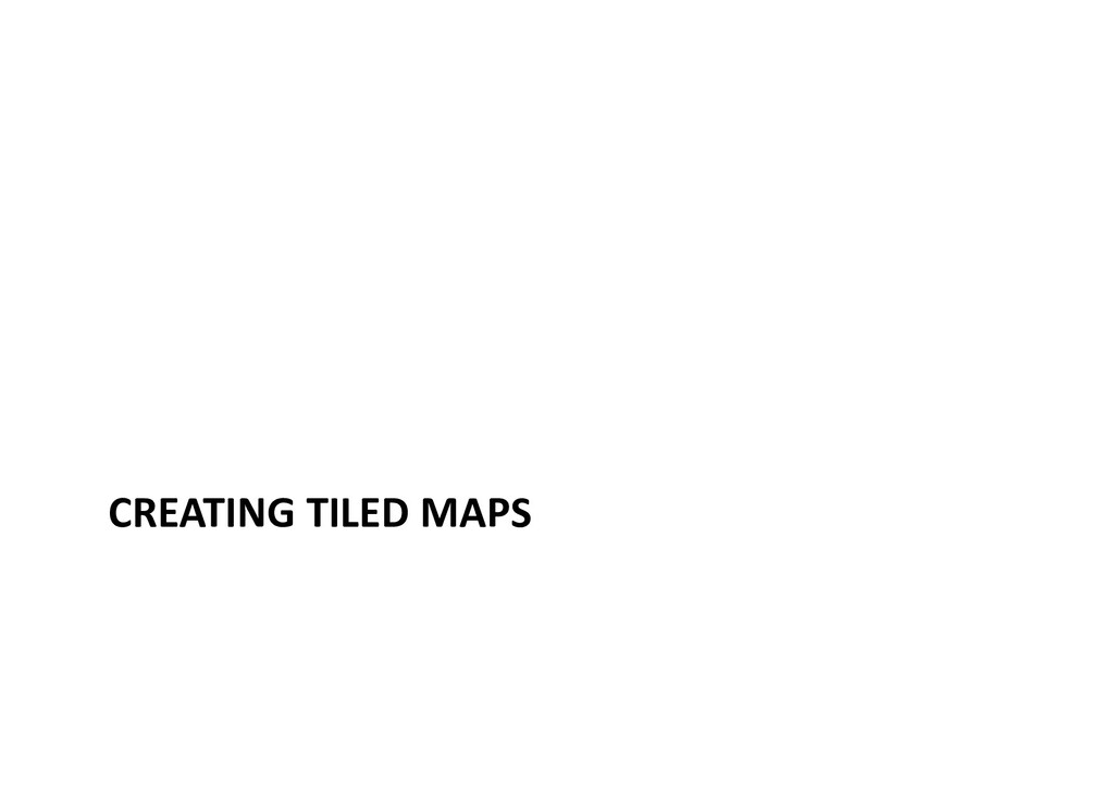 CREATING TILED MAPS