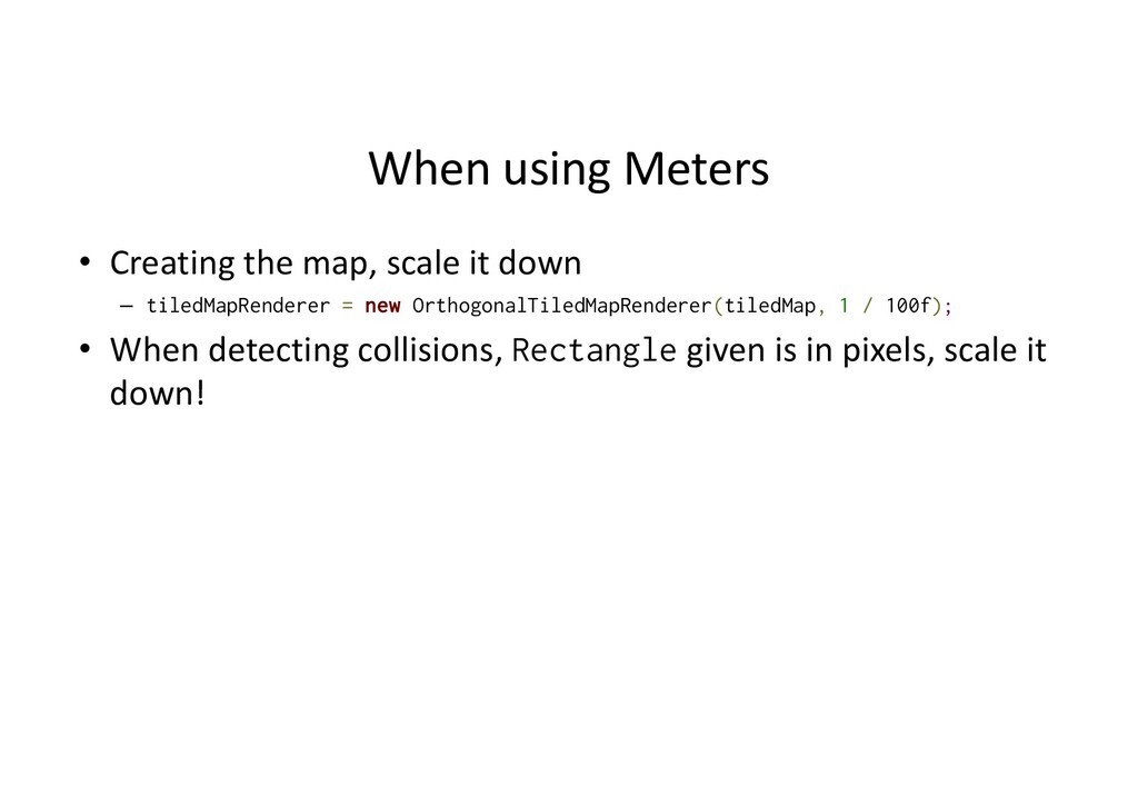 When using Meters • Creating the map, scale it ...