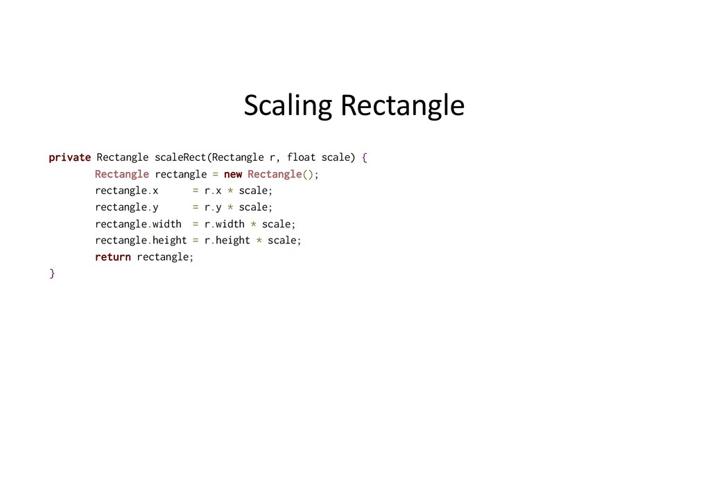 Scaling Rectangle private Rectangle scaleRect(R...